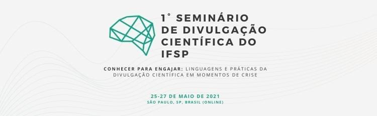 1º Seminário de Divulgação Científica do IFSP